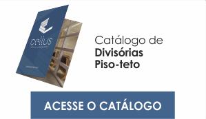 Conheça nosso catálogo de Divisórias Piso-Teto A solução completa para dividir ambientes